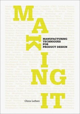Making It: Manufacturing Techniques for Product Design (Paperback. 9781856697491