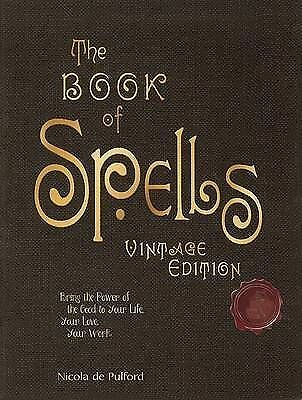 The Book of Spells: Vintage Edition: Wicca Witchcraft Pagan