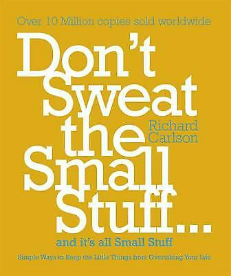 Don't Sweat the Small Stuff...and it's All Small, Richard Carlson, New