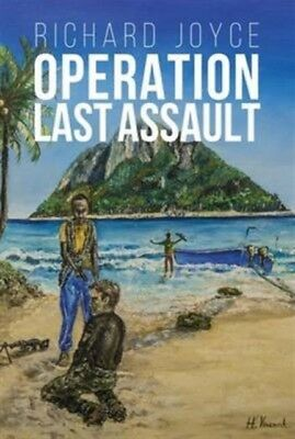Operation Last Assault (Hardcover), Joyce, Richard, 9780993575006