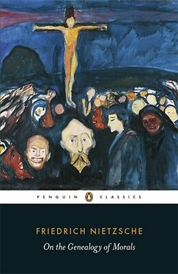 On the Genealogy of Morals (Penguin Classics) (Paperback), Nietzs. 9780141195377