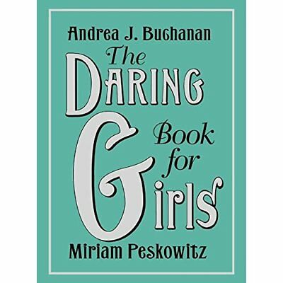 The Daring Book for Girls - Hardcover NEW Andrea J. Bucha 2012-03-27