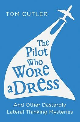 The Pilot Who Wore a Dress (Paperback), Cutler, Tom, 9780008157227