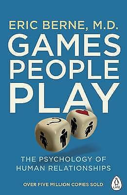 Games People Play: The Psychology of Human Relat, Berne, Eric, New