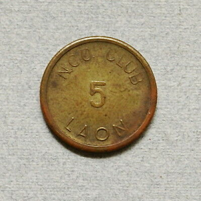 N.C.O. CLUB 5 Cents, Laon Air Base, France - Military Trade Token, Good For