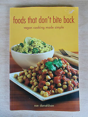 Foods That Don't Bite Back~VEGAN Cooking Made Simple~Sue Donaldson~160pp P/B