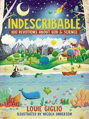 Indescribable: 100 Devotions for Kids About God and Science by Louie Giglio Hard