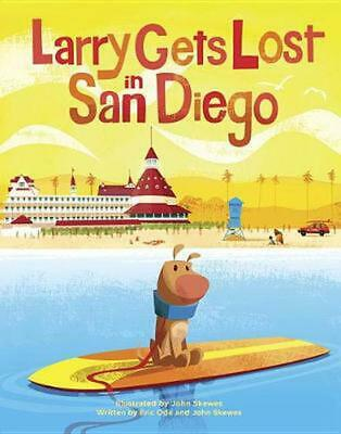 Larry Gets Lost In San Diego by Eric Ode Hardcover Book Free Shipping!