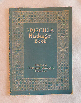 Vintage 1909 PRISCILLA HARDANGER BOOK..  Sewing Embroidery Pattern Book