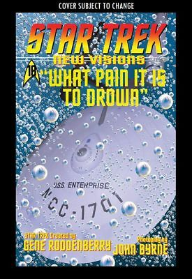 Star Trek: New Visions - What Pain It Is To Drown #1 (Wk41)