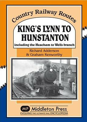King's Lynn to Hunstanton: Including the Heacham to Wells Branch (Country Railw.