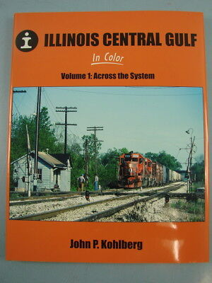 Morning Sun Books Illinois Central Gulf in Color Vol 1 Across the System 2017
