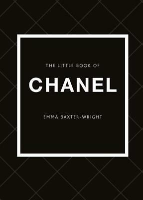 NEW The Little Book of Chanel By Emma Baxter-Wright Hardcover Free Shipping