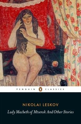 Lady Macbeth of Mtsensk And Other Stories (Penguin Classics) (Pap. 9780141396743