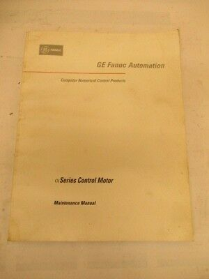 GE Fanuc Automation a Series Control Motor Maintenance Manual - Used Condition