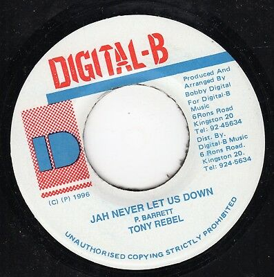 """ JAH NEVER LET US DOWN. "" tony rebel. DIGITAL - B 7in 1996."
