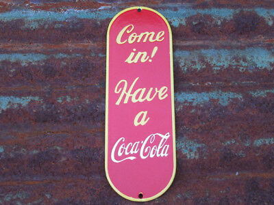 Come in Have a Coca Cola Porcelain Sign