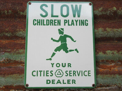Cities Service Slow Children Playing Porcelain Sign