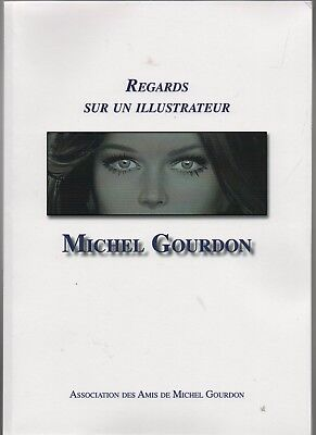 Regards sur un illustrateur MICHEL GOURDON. Etude 2012. A4 168 pages - neuf