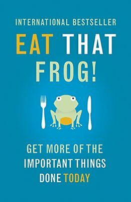 Eat That Frog!: Get More of the Important Things Done - Today! by Tracy, Brian
