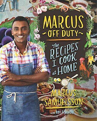 Marcus Off Duty: The Recipes I Cook at Home,HC,Marcus Samuelsson - NEW