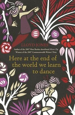 Here at the End of the World We Learn to Dance (Paperback), Jones. 9780719524035