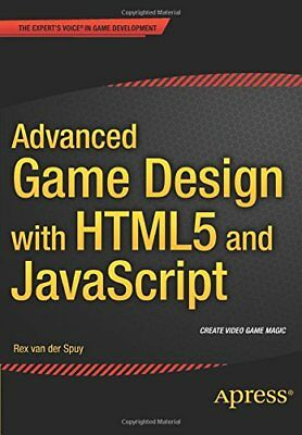 Advanced Game Design with HTML5 and JavaScript,PB,Rex van der Spuy - NEW