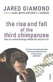 The Rise and Fall of the Third Chimpanzee, Jared Diamond, New