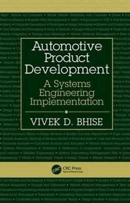 AUTOMOTIVE PRODUCT DEVELOPMENT, Bhise, Vivek D., 9781498706810