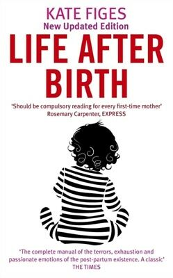 Life After Birth (Paperback), Figes, Kate, 9781844084661
