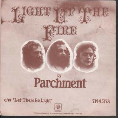 "PARCHMENT Light Up The Fire 7"" VINYL UK Blue Pye 1972 B/W Let There Be Light"