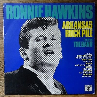 RONNIE HAWKINS ( The Band )- Arkansas Rock Pile. Roulette Mono RCP 1003 1970 VG+