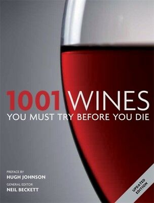 1001: Wines You Must Try Before You Die (Paperback), Beckett, Neil, 97818440380.