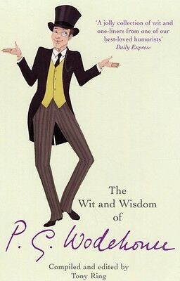 The Wit & Wisdom of P.G. Wodehouse (Paperback), Ring, Tony, 9780099522249