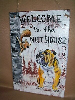 English Bulldog Welcome to NUT HOUSE SIGN painting hand painted dog art 2 in 1