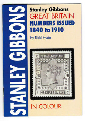 STANLEY GIBBONS GREAT BRITAIN NUMBERS ISSUED 1840 to 1910 BOOKLET