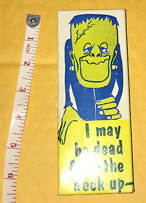 """Frankenstein 6"""" Tall Novelty naughty vintage """"I may be dead from the neck up..."""