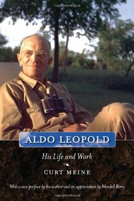 Aldo Leopold: His Life and Work,PB,Curt Meine, Wendell Berry - NEW