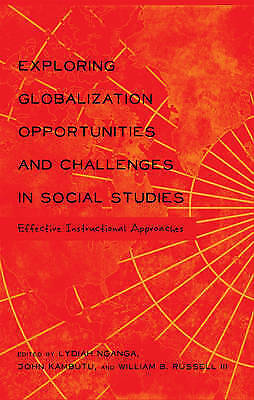 Exploring Globalization Opportunities and Challenges in Social Studies: Effecti