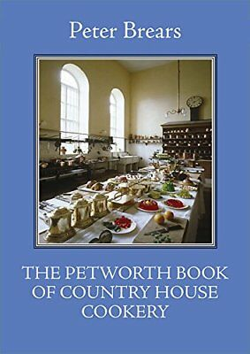 The Petworth Book of Country House Cooking (The English Kitchen),PB,Peter Brear