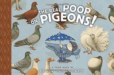 The Real Poop on Pigeons (Toon Books),HC,Kevin McCloskey - NEW