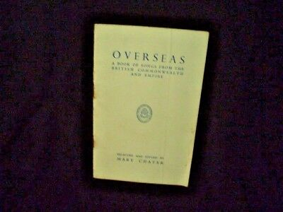 OVERSEAS A Book of Songs from the British Commonwealth and Empire by Mary Chater