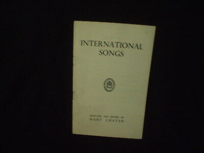 INTERNATIONAL SONGS selected & edited by Mary Chater 1950 GIRL GUIDES ASSOCIATIO