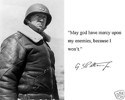 General George S. Patton World War 2 WWII Autograph Quote 8 x 10 Photo Picture