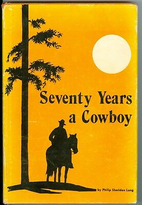 Seventy Years A Cowboy Philip Sheridan Long hand signed autograph HC book