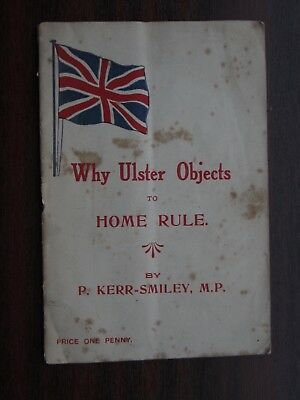 1913 Ulster objects to Home Rule booklet P  K Smiley ULSTER UNIONIST COUNCIL