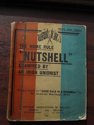 1912 Anti Home Rule in nutshell booklet Jeremiah  Mac Veagh M.P. Irish Unionist