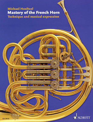 Mastery of French Horn Technique & Musical Expression Music Lessons Book NEW
