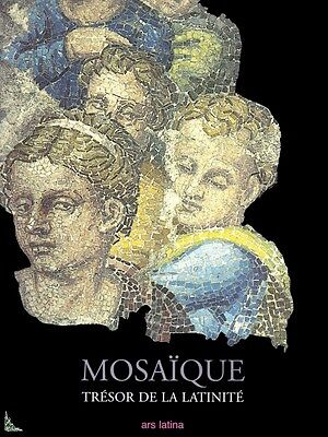 Mosaic, treasure of Latinity, from origins to nowadays