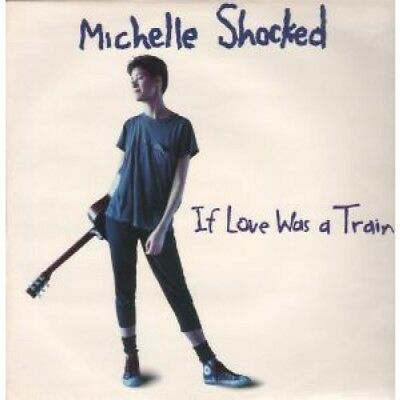 """MICHELLE SHOCKED If Love Was A Train 12"""" VINYL UK London 1988 3 Track"""